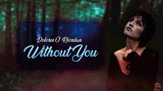 Dolores O'Riordan - Without You ( Lyric + Subtitulos)