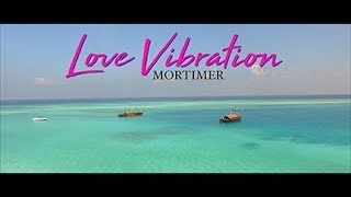 Mortimer: Love Vibration Lyric Video (Love Vibration Riddim)