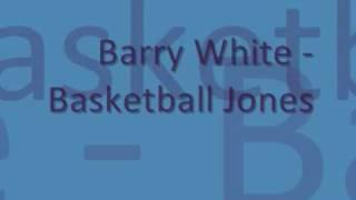 Barry White - Basketball Jones