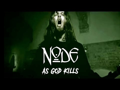 NODE : AS GOD KILLS  VIDEOCLIP