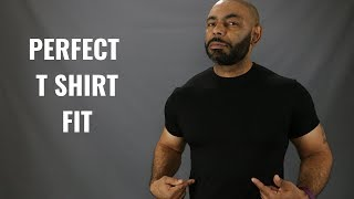 How A Men's T Shirt Should Fit/How To Buy The Perfect T Shirt