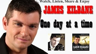 James Kilbane - One Day at a Time
