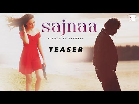 Sajnaa (Official Teaser) - Ssameer | New Love Songs | Hindi Songs 2018 | Full Song Releasing Soon !!
