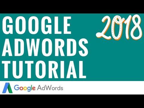 Google AdWords Tutorial 2018 - Step-By-Step Google AdWords Tutorial For Beginners