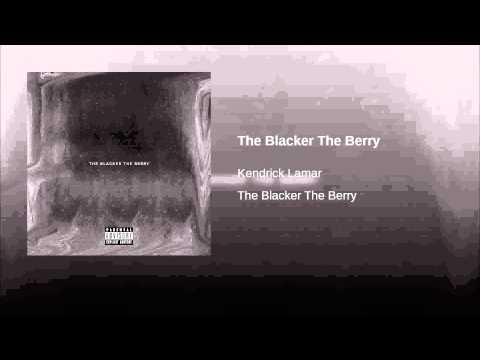 The Blacker the Berry (Song) by Kendrick Lamar