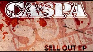 You Sell Out (Audio) - Caspa (Video)