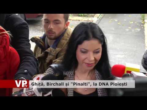 "Ghiță, Birchall și ""Pinalti"", la DNA Ploiești"