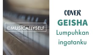 Geisha   Lumpuhkan Ingatanku (cover)