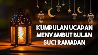 Kumpulan Ucapan Menyambut Bulan Suci Ramadan, Cocok untuk Dibagikan di WhatsApp