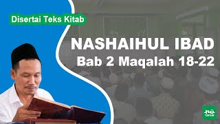 Kitab Nashaihul Ibad # Bab 2 Maqalah 18-22 # KH. Ahmad Bahauddin Nursalim