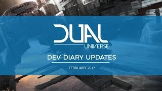 Dual Universe DevDiary Updates - February 2017 | Pre-Alpha Video