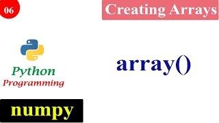 Numpy Array Function | Creating NumPy Arrays | Python Tutorials