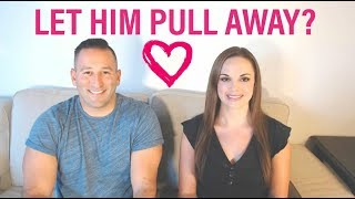Why You Need To Let Him Pull Away If You Want Him To Fall For You (How Men Fall In Love)