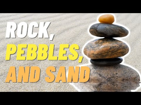 Rock, Pebbles, and Sand Story: An Important Lesson on Time Management
