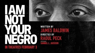 Trailer of I Am Not Your Negro (2017)