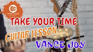 How to play take your time - Vance joy (guitar lesson)
