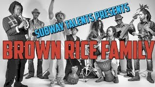 Subway Talents Presents: Brown Rice Family Studio Session 1
