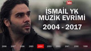 İsmail YK Müzik Evrimi 2004   2017 Diskografi