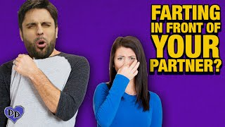 FARTING: Is it okay to fart in front of your partner?