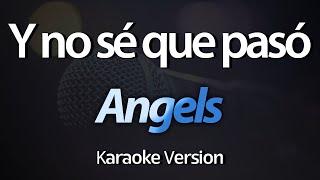 Angels (RBD) - Y No Sé Que Pasó (Acústico) (KARAOKE COMPLETO)