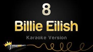Billie Eilish   8 (Karaoke Version)