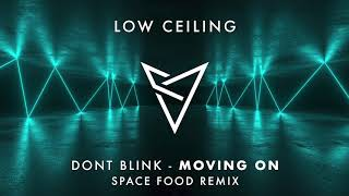 DONT BLINK - MOVING ON (Space Food Remix)
