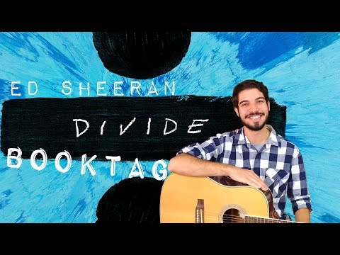 Ed Sheeran Divide | Book Tag | O Refúgio