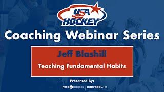 Jeff Blashill   Teaching Fundamental Habits (FULL WEBINAR)