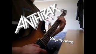 Anthrax - Superhero [Guitar Cover]