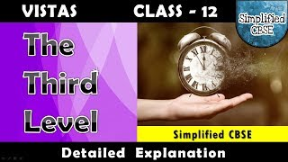 The Third Level - Vistas | Chapter - 1 | Part - 1 | Detailed Line by Line Explanation in Hindi