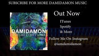 Damidamon - fine girl come closer ( Official Audio lyrics ) #music #lyrics #afrobeat #damidamon