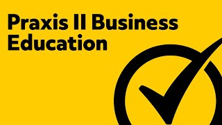 Free Praxis II (5101) Business Education: Content Knowledge Study Guide