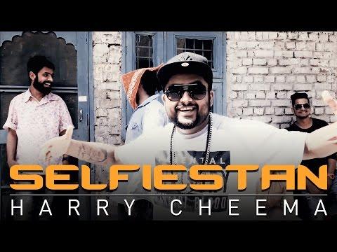 Welcome To Selfiestan  Harry Cheema