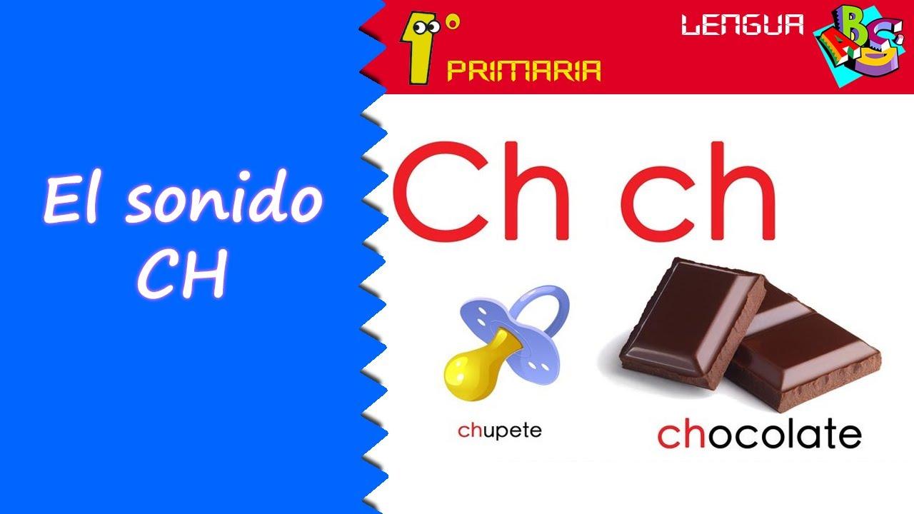 Lengua Castellana. 1º Primaria. Tema 6: Sonido CH