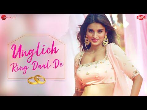 Unglich Ring Daal De | Nidhhi Agerwal | Jyotica Tangri , Chirrantan Bhatt , Manoj Yadav