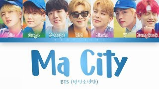 BTS (방탄소년단)   Ma City (Color Coded Lyrics HanRomEng)