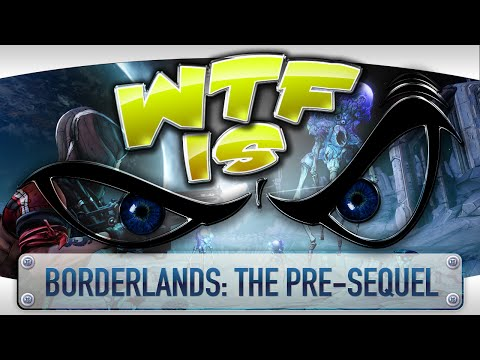 ► WTF Is... -  Borderlands: The Pre-Sequel ? video thumbnail