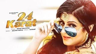 24 Karat  Mehak Malhotra