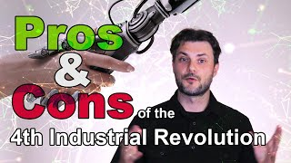 Pros and Cons of the 4th Industrial Revolution #4IR