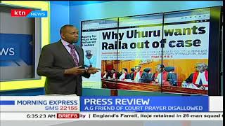 Why Uhuru wants Raila out of case, Press Review