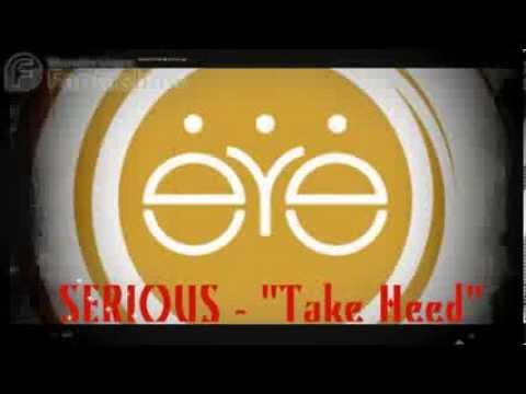 """Serious - """"Take Heed"""""""