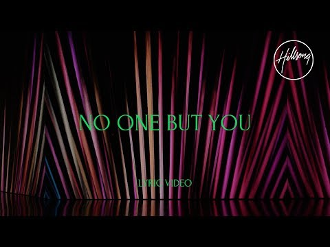 No One But You (Official Lyric Video) - Hillsong Worship