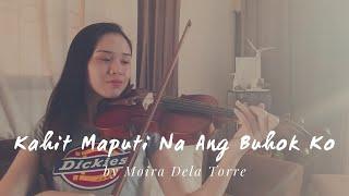 Kahit Maputi Na Ang Buhok Ko   Moira Dela Torre | Violin Cover   Justerini