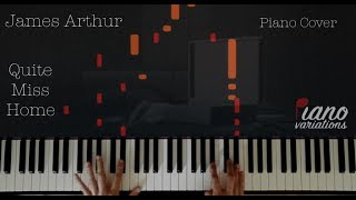 Piano Cover | James Arthur   Quite Miss Home (by Piano Variations)