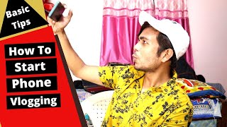 How To Start Budget Vlogging With Your Phone | All Easy Tips Must Watch