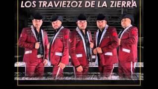 Traviezoz De La Zierra Mix Corridos (2016)