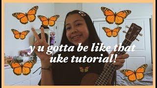 Y U Gotta Be Like That By Audrey Mika Ukulele Tutorial
