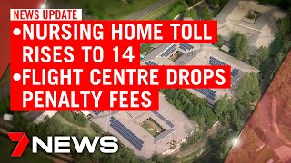 7NEWS Update Sunday, May 3: Toll rises at Sydney nursing home, Flight Centre drops fees | 7NEWS