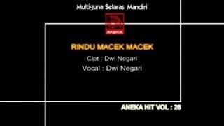 Download lagu Dwi Negari Rindu Macek Macek Mp3