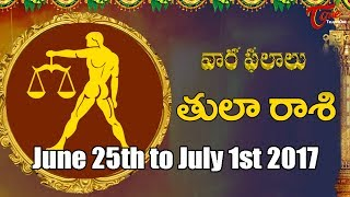 Rasi Phalalu | Tula Rasi | June 25th to July 1st 2017 | Weekly Horoscope 2017 | #Predictions